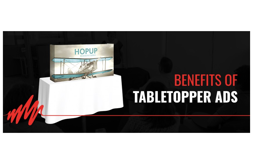 Benefits of Tabletopper Ads